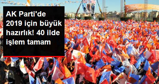 AK Partide 2019 için büyük hazırlık! 40 ilde işlem tamam