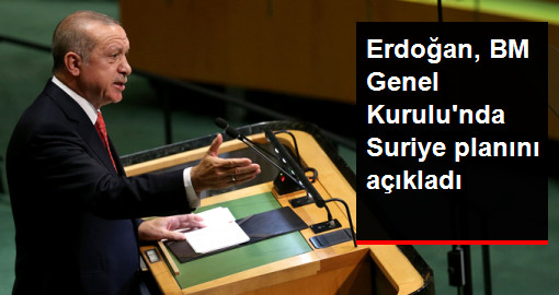 Erdoğan, BM Genel Kurulunda Suriye planını açıkladı