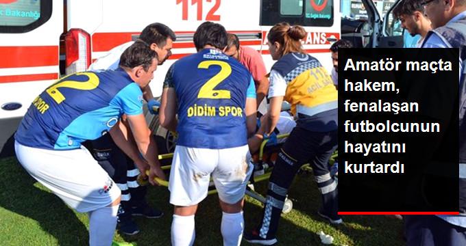 Amatör maçta hakem, fenalaşan futbolcunun hayatını kurtardı