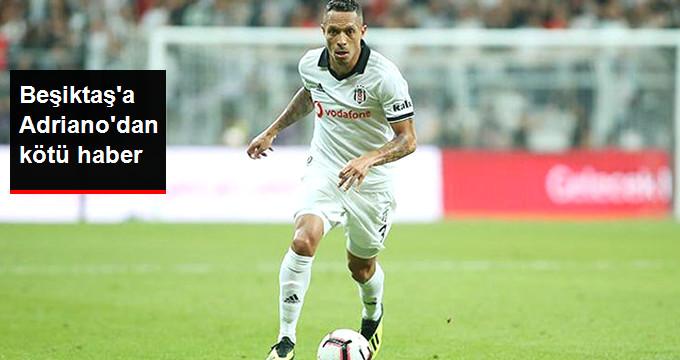 Beşiktaşa Adrianodan kötü haber