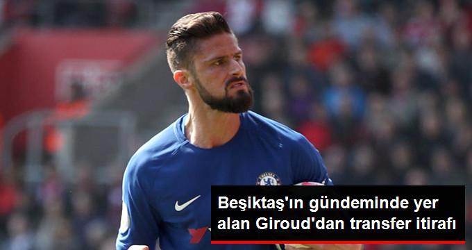 Beşiktaşın gündeminde yer alan Girouddan transfer itirafı