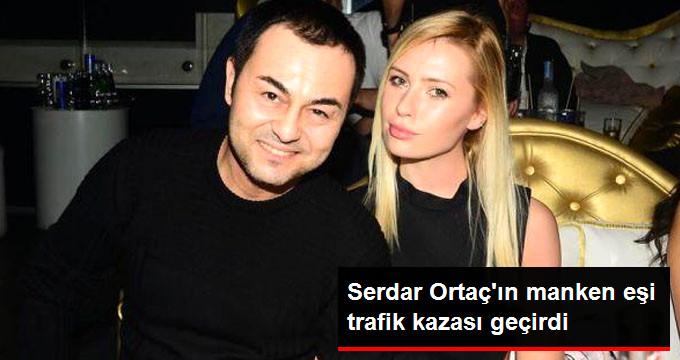 Serdar Ortaçın manken eşi trafik kazası geçirdi