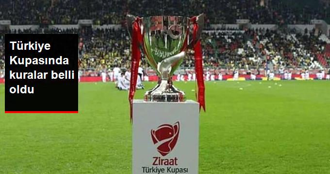 Türkiye Kupasında kuralar belli oldu