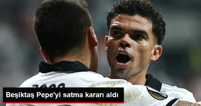 Beşiktaş Pepe yi satma kararı aldı