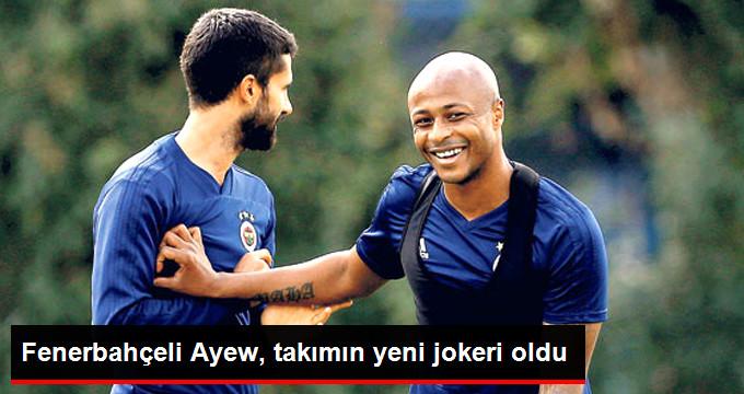 Fenerbahçeli Ayew, takımın yeni jokeri oldu