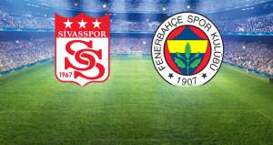 Fenerbahçe, Sivasspor deplasmanında! İlk 11ler belli oldu