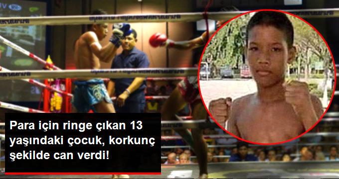 Para için ringe çıkan 13 yaşındaki çocuk, korkunç şekilde can verdi!