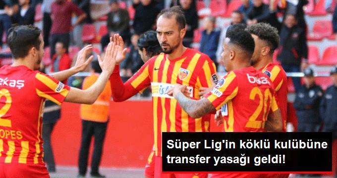 Süper Lig in köklü kulübüne transfer yasağı geldi!