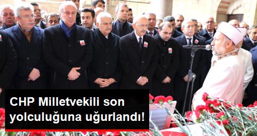 CHP Milletvekili Erdin Bircan, Son Yolculuğuna Uğurlandı