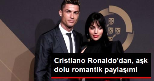 Cristiano Ronaldo'dan Aşk Dolu Romantik Paylaşım!