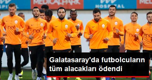 Galatasaray'da Futbolcuların Tüm Alacakları Ödendi