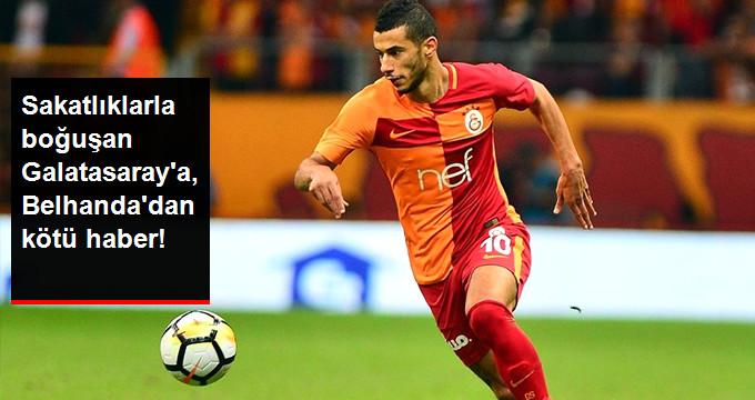 Sakatlıklarla boğuşan Galatasaray a, Belhanda dan kötü haber!