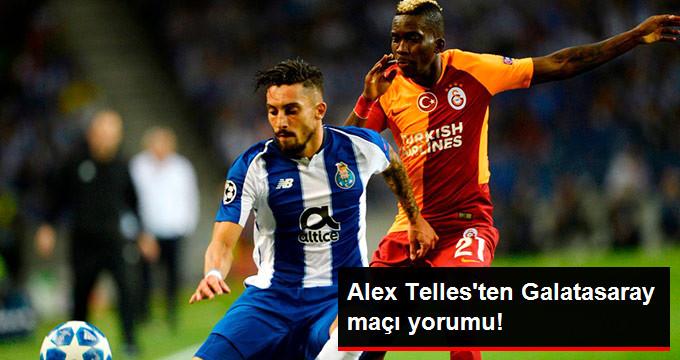 Alex Telles ten Galatasaray maçı yorumu!