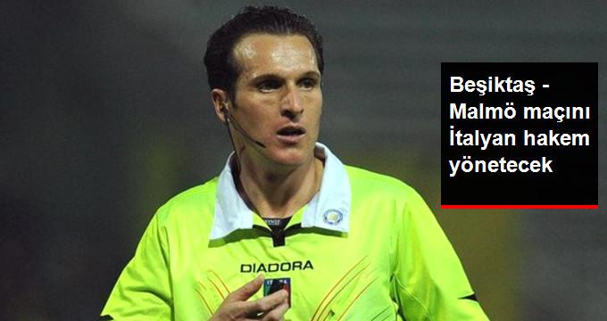 Beşiktaş - Malmö maçını İtalyan hakem yönetecek