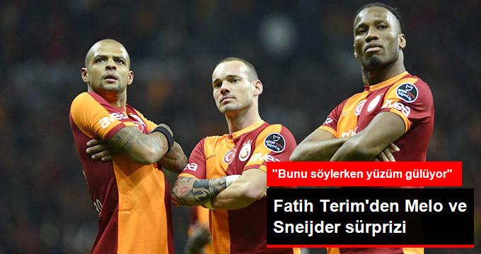 Fatih Terim den Melo ve Sneijder sürprizi