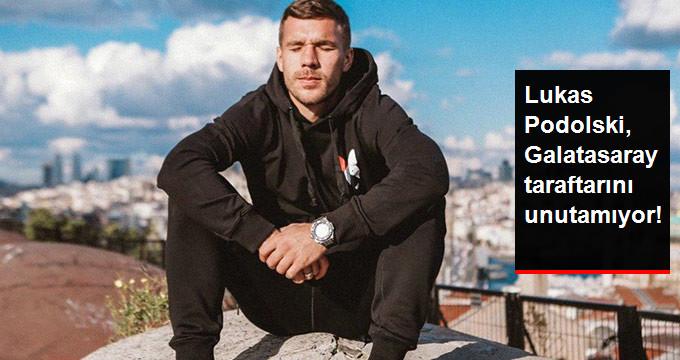 Lukas Podolski, Galatasaray taraftarını unutamıyor!