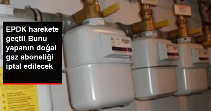 EPDK Harekete Geçti! Bunu Yapanın Doğal Gaz Aboneliği İptal Edilecek