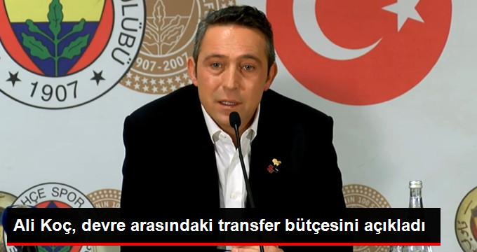 Ali Koç, devre arasındaki transfer bütçesini açıkladı