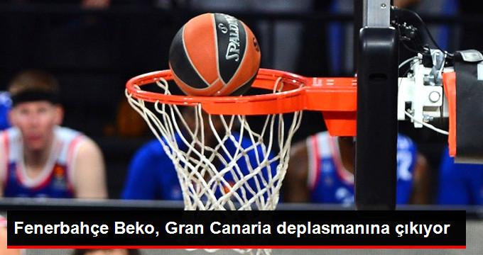 Fenerbahçe Beko, Gran Canaria deplasmanına çıkıyor