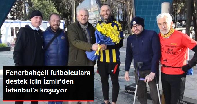 Fenerbahçeli futbolculara destek için İzmir den İstanbul a koşuyor