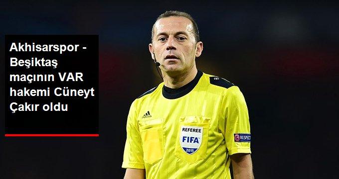Akhisarspor - Beşiktaş maçının VAR hakemi Cüneyt Çakır oldu