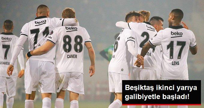 Beşiktaş ikinci yarıya galibiyetle başladı!