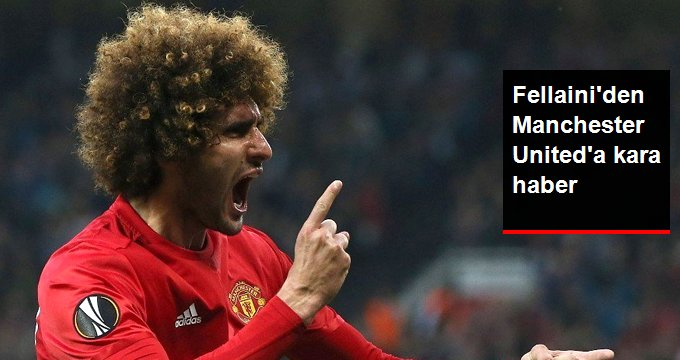 Fellainiden Manchester Uniteda kara haber