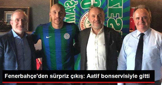 Fenerbahçeden sürpriz çıkış: Aatif bonservisiyle gitti
