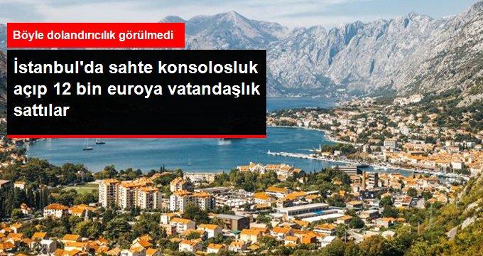 İstanbul'da Sahte Konsolosluk Binası Açıp, 12 Bin Euroya Vatandaşlık Sattılar