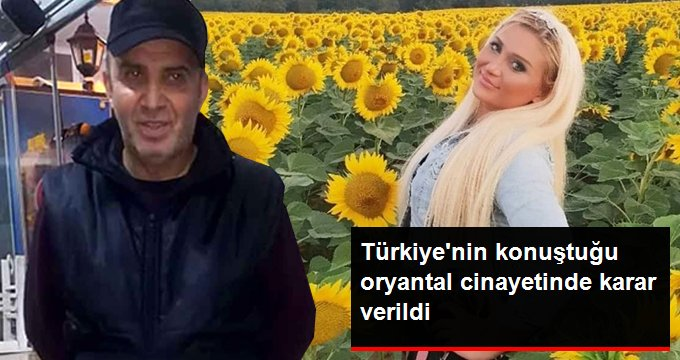 Türkiyenin konuştuğu oryantal cinayetinde karar verildi