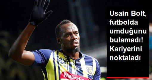 Usain Bolt, Futbol Kariyerini Noktaladı