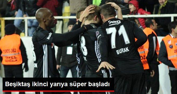 Beşiktaş ikinci yarıya süper başladı