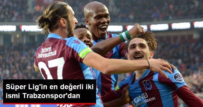 Süper Lig in en değerli iki ismi Trabzonspor dan