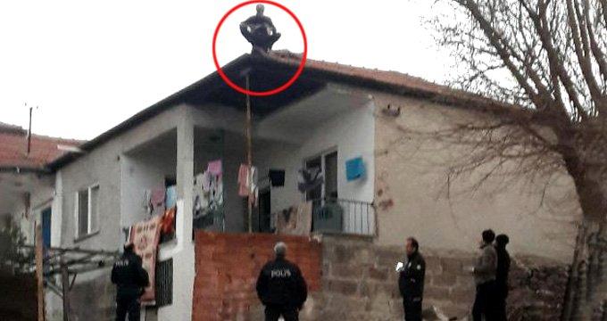 Evinin çatısına çıktı, nedenini duyan şaşkınlığını gizleyemedi