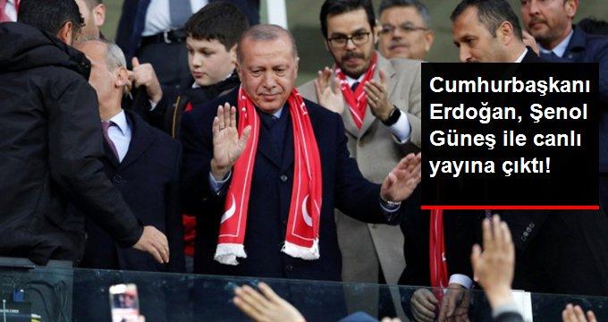 Cumhurbaşkanı Erdoğan, Şenol Güneş ile canlı yayına çıktı!