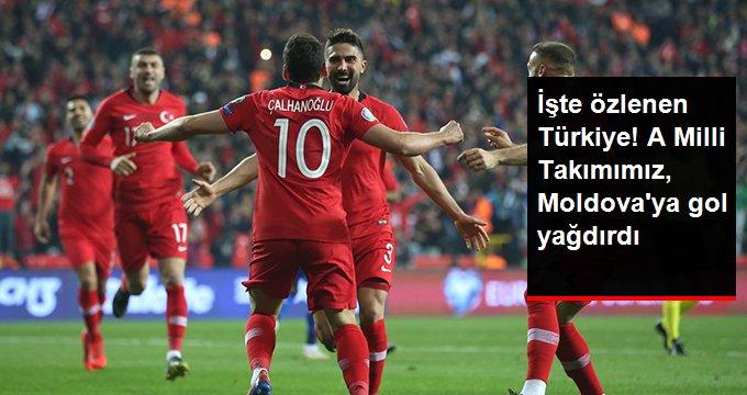 İşte özlenen Türkiye! A Milli Takımımız, Moldova ya gol yağdırdı