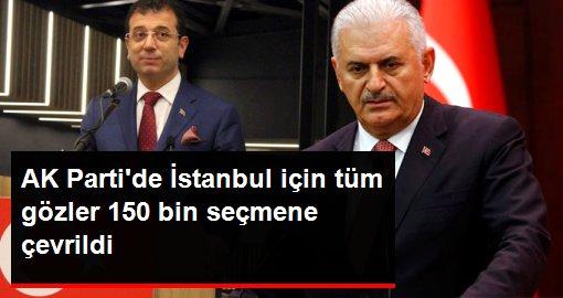 AK Partide İstanbul için tüm gözler 150 bin seçmene çevrildi