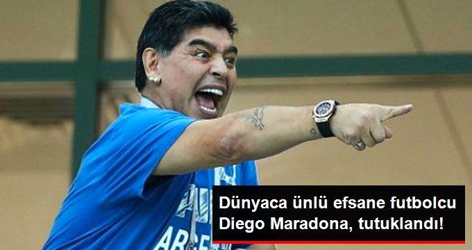 Dünyaca ünlü efsane futbolcu Diego Maradona, tutuklandı!