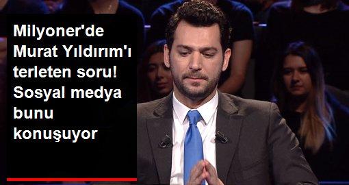 Milyonerde Murat Yıldırımı terleten soru! Sosyal medya bunu konuşuyor