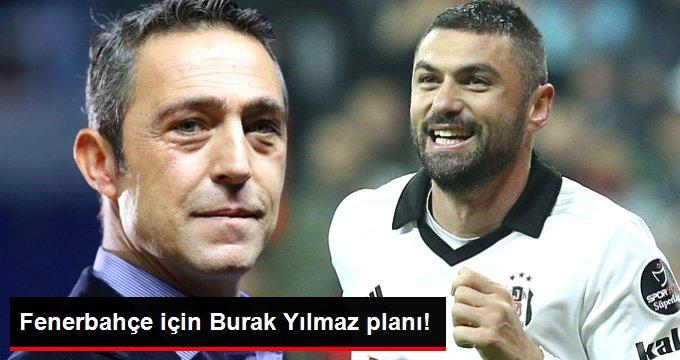 Fenerbahçe için Burak Yılmaz planı!