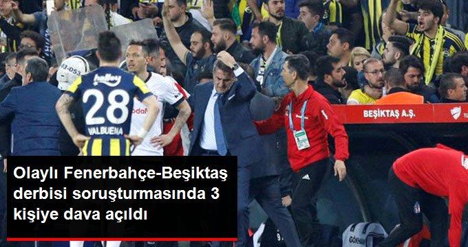 Olaylı Fenerbahçe-Beşiktaş derbisi soruşturmasında 3 kişiye dava açıldı