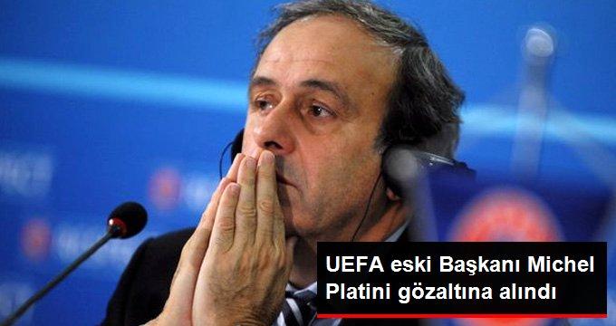 UEFA eski Başkanı Michel Platini gözaltına alındı