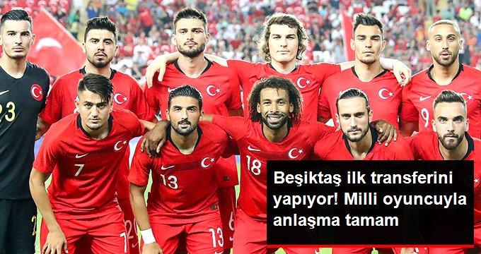 Beşiktaş ilk transferini yapıyor! Milli oyuncuyla anlaşma tamam