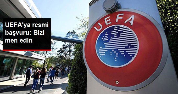 UEFAya resmi başvuru: Bizi men edin