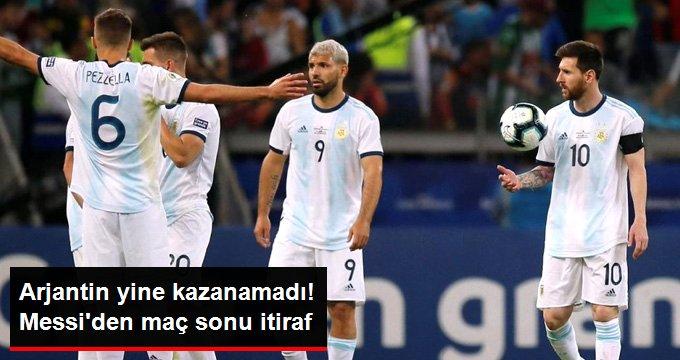 Arjantin yine kazanamadı! Messiden maç sonu itiraf