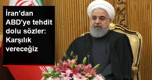 İrandan ABDye tehdit dolu sözler: Karşılık vereceğiz