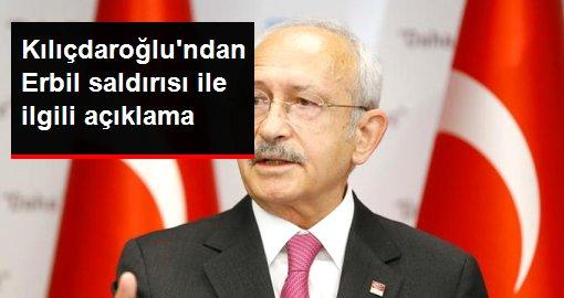 Kılıçdaroğlu'ndan Erbil saldırısı ile ilgili açıklama