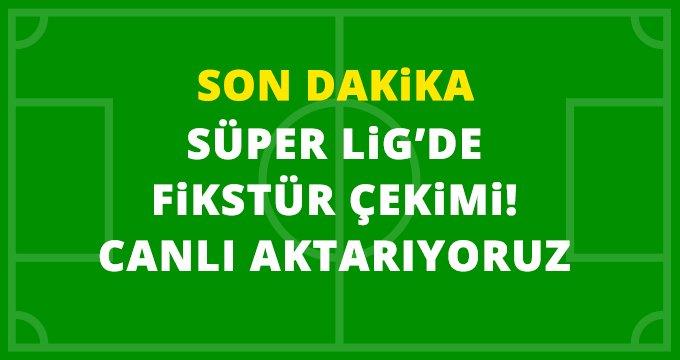 Süper Lig fikstür çekimi / Canlı