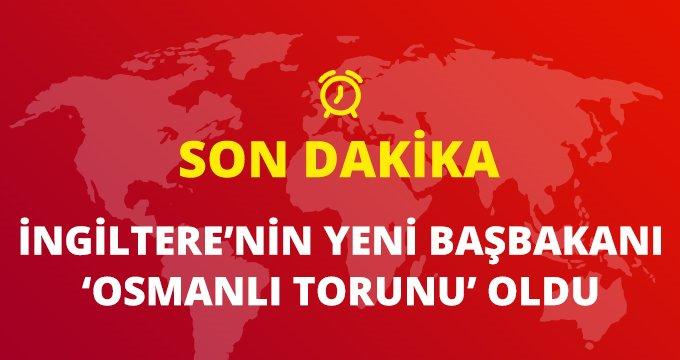 Son Dakika! İngiltere'nin yeni başbakanı Osmanlı torunu oldu