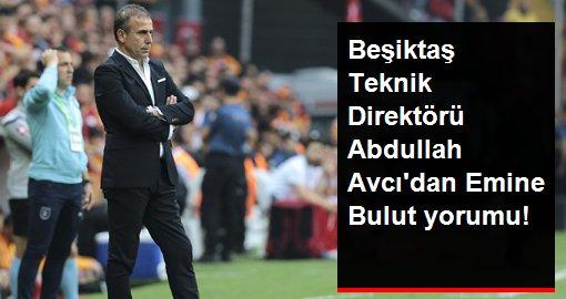 Beşiktaş Teknik Direktörü Abdullah Avcı'dan Emine Bulut yorumu: Bizde anneler kutsaldır